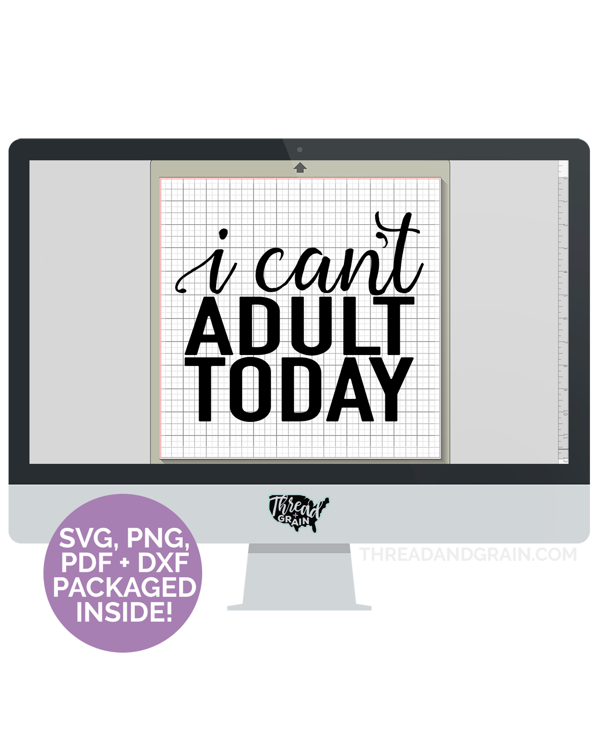 I Can't Adult Today DIGITAL CUT FILE
