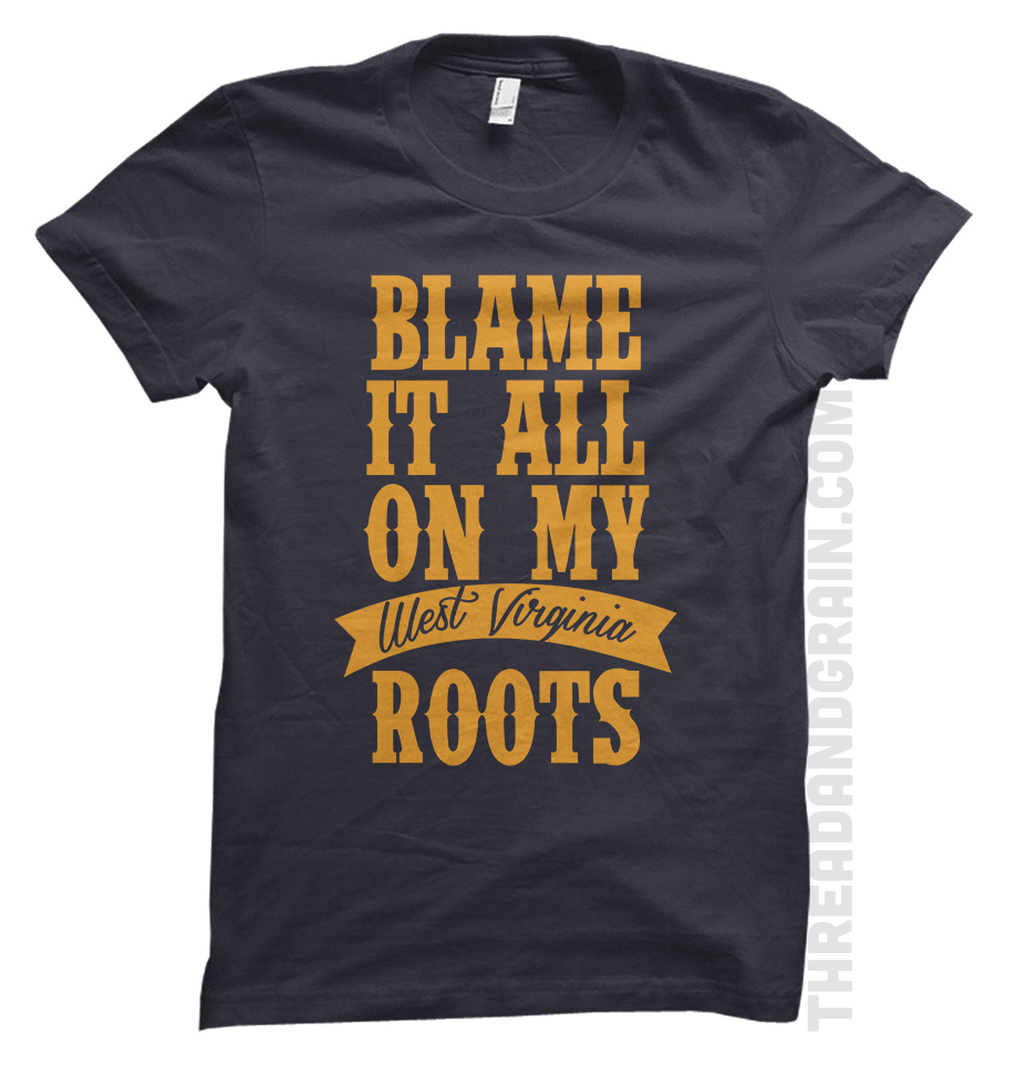 Blame It All On My Roots :: West Virginia