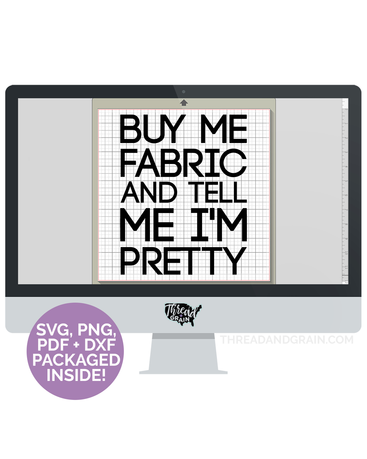 Buy Me Fabric and Tell Me I'm Pretty DIGITAL CUT FILE