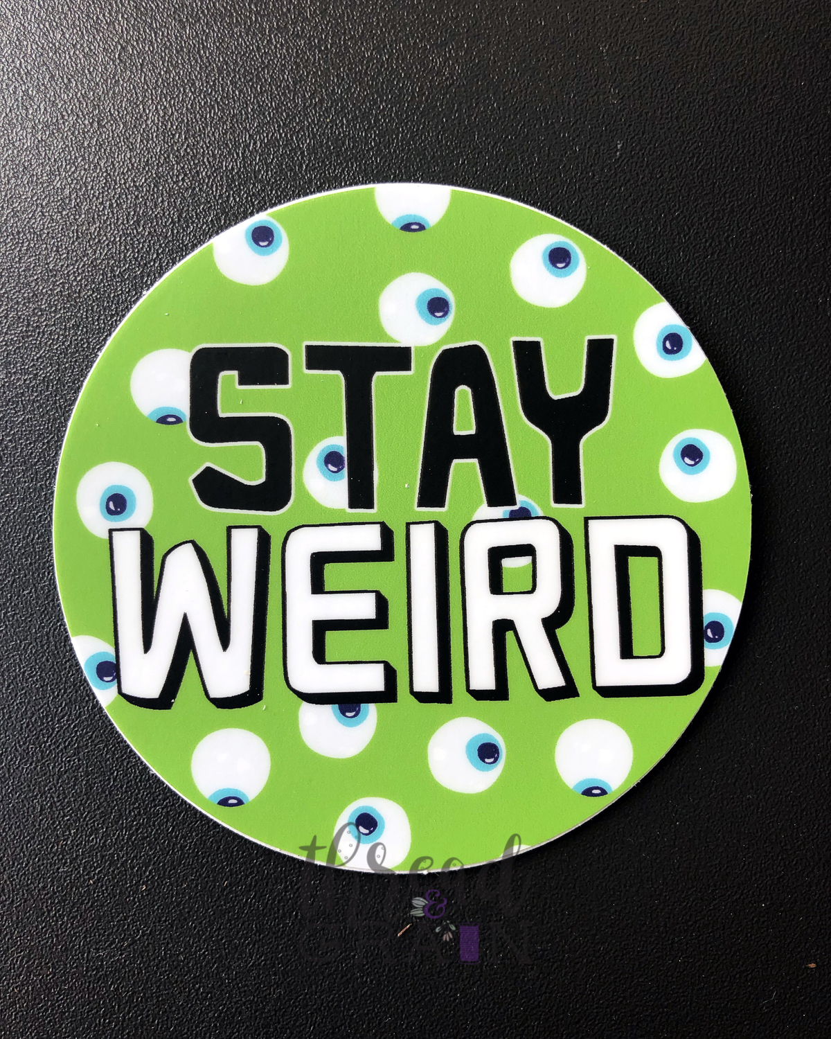 Stay Weird PERMANENT + WATERPROOF STICKER