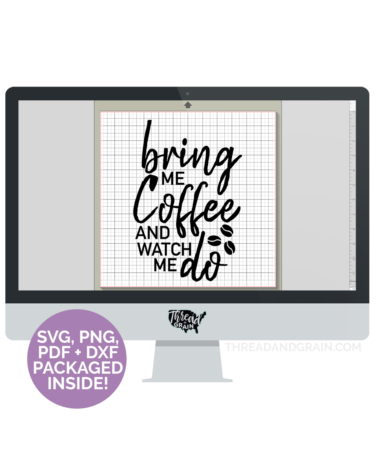 Bring Me Coffee and Watch Me Do DIGITAL CUT FILE