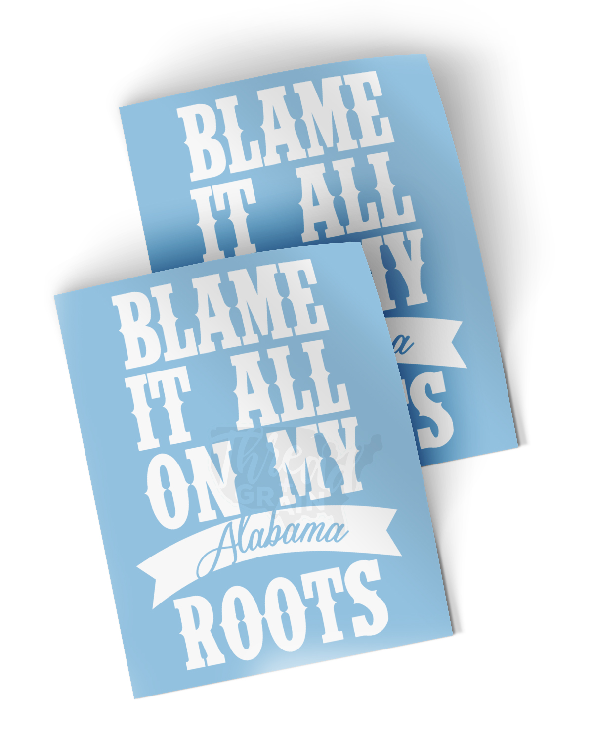 Alabama :: Blame It All On My Roots DECAL