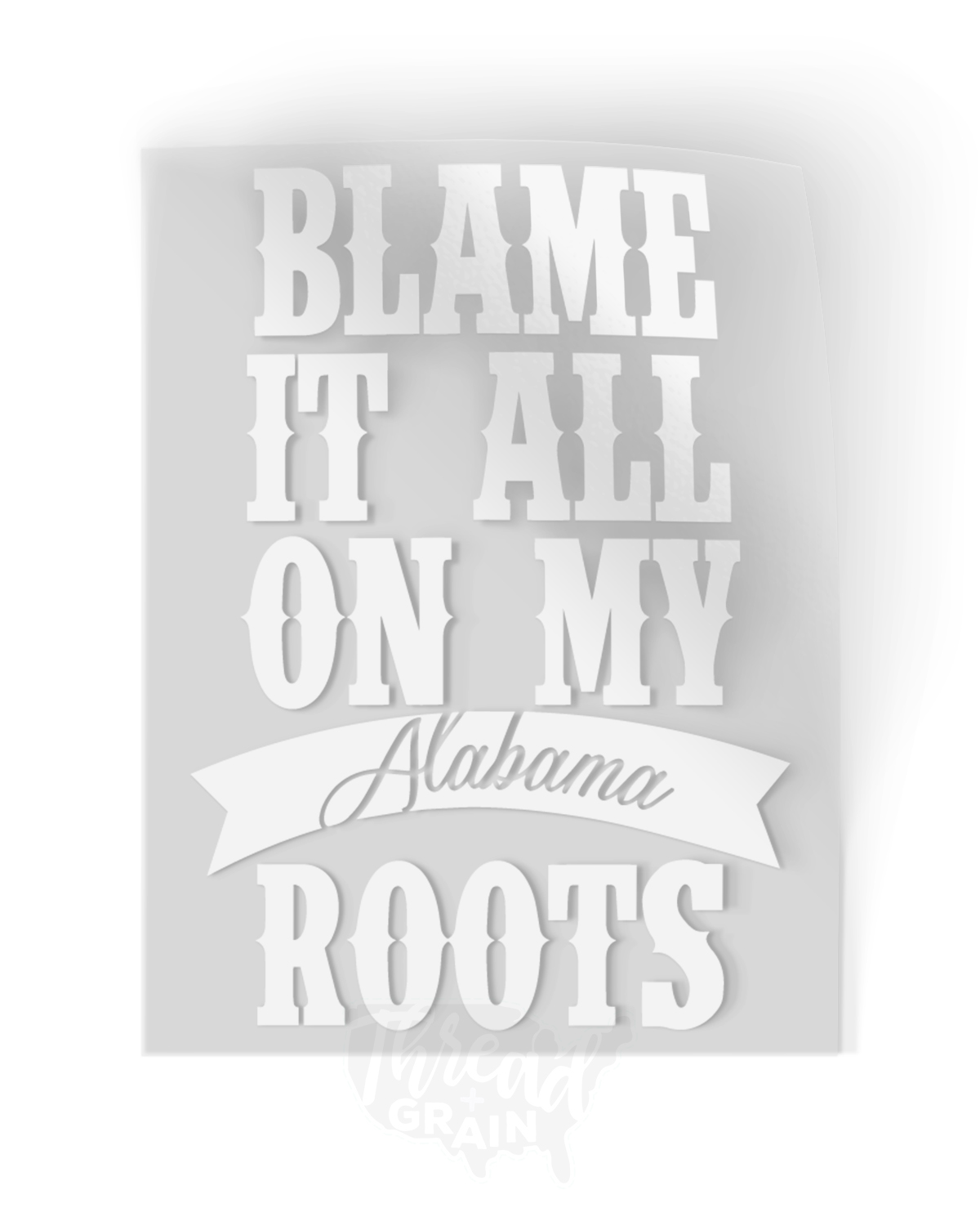 Alabama :: Blame It All On My Roots IRON-ON TRANSFER