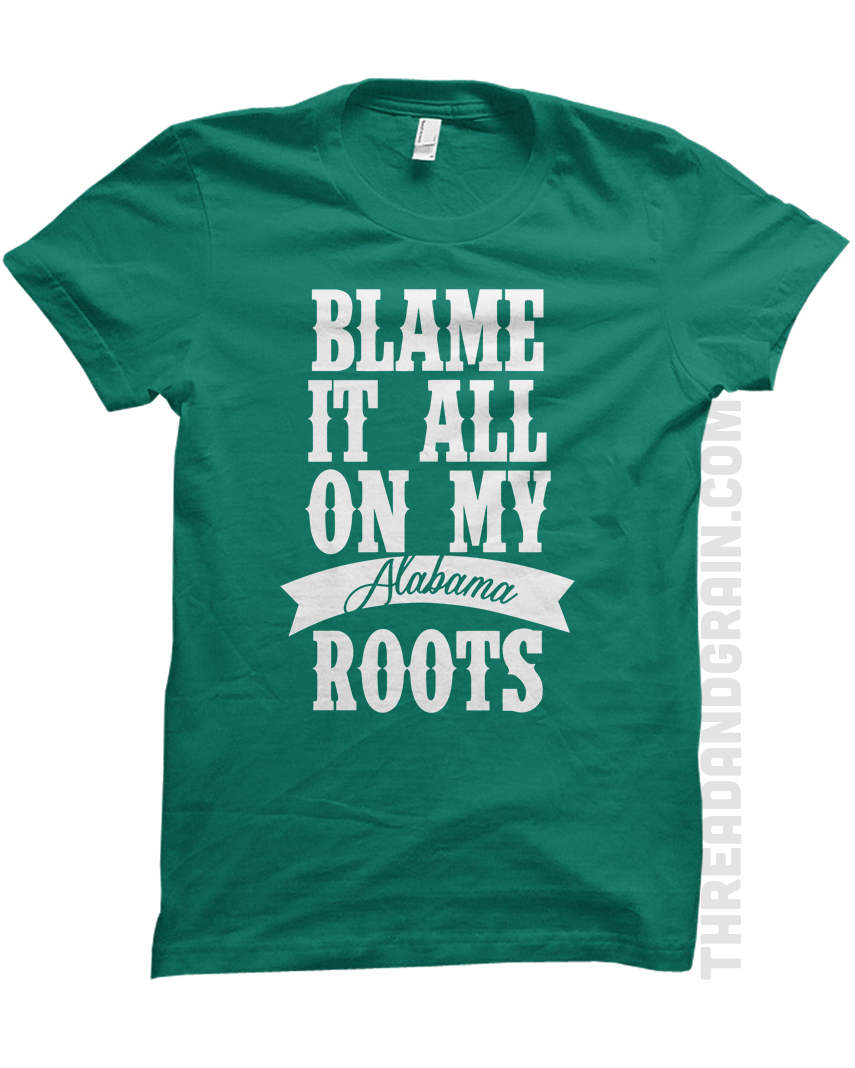 Alabama :: Blame It All On My Roots TEE