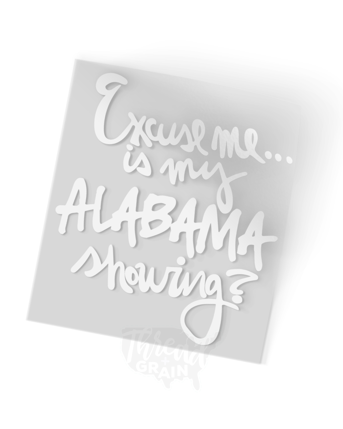 Alabama :: Is My Alabama Showing? IRON-ON TRANSFER
