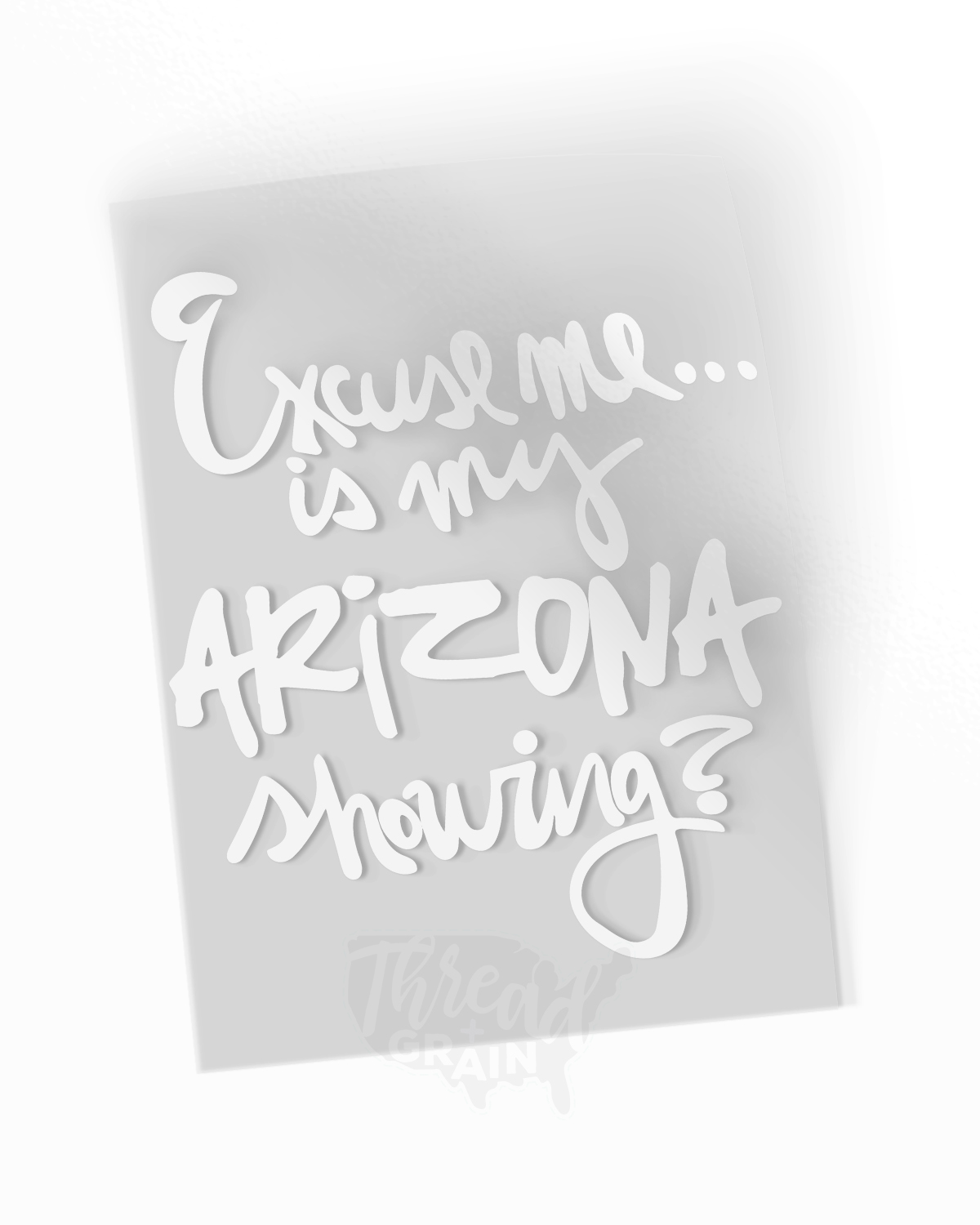 Arizona :: Is My Arizona Showing? IRON-ON TRANSFER
