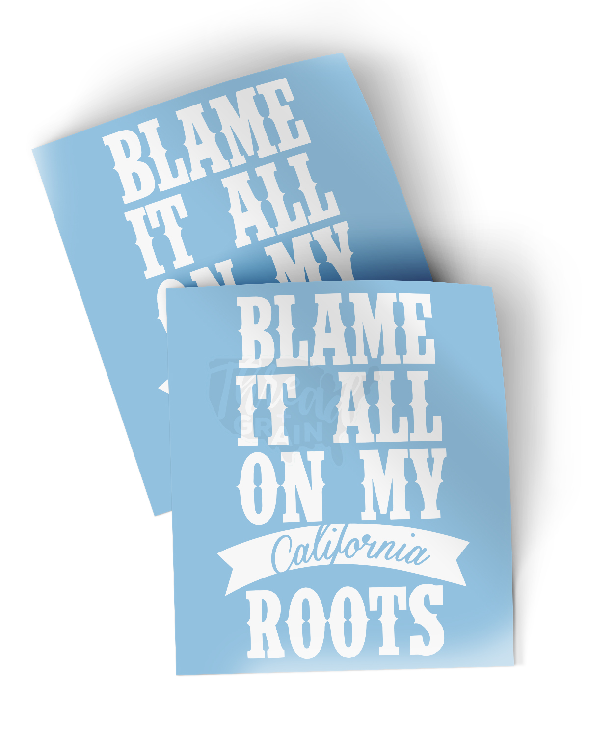 California :: Blame It All On My Roots DECAL