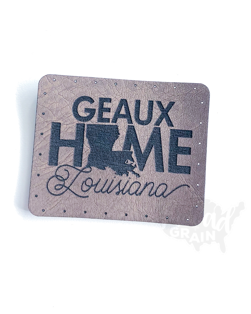 Louisiana :: Geaux Home VEGAN LEATHER PATCH