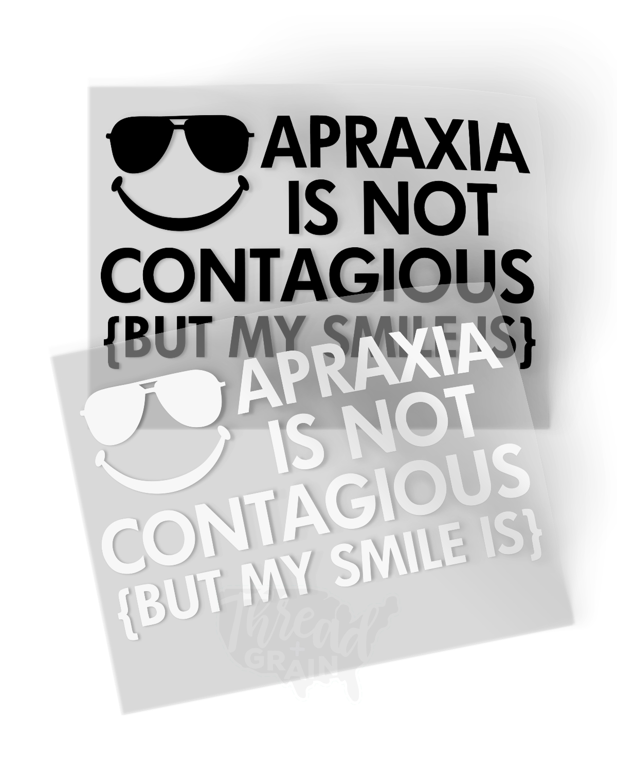 Apraxia Is Not Contagious, But My Smile Is IRON-ON TRANSFER