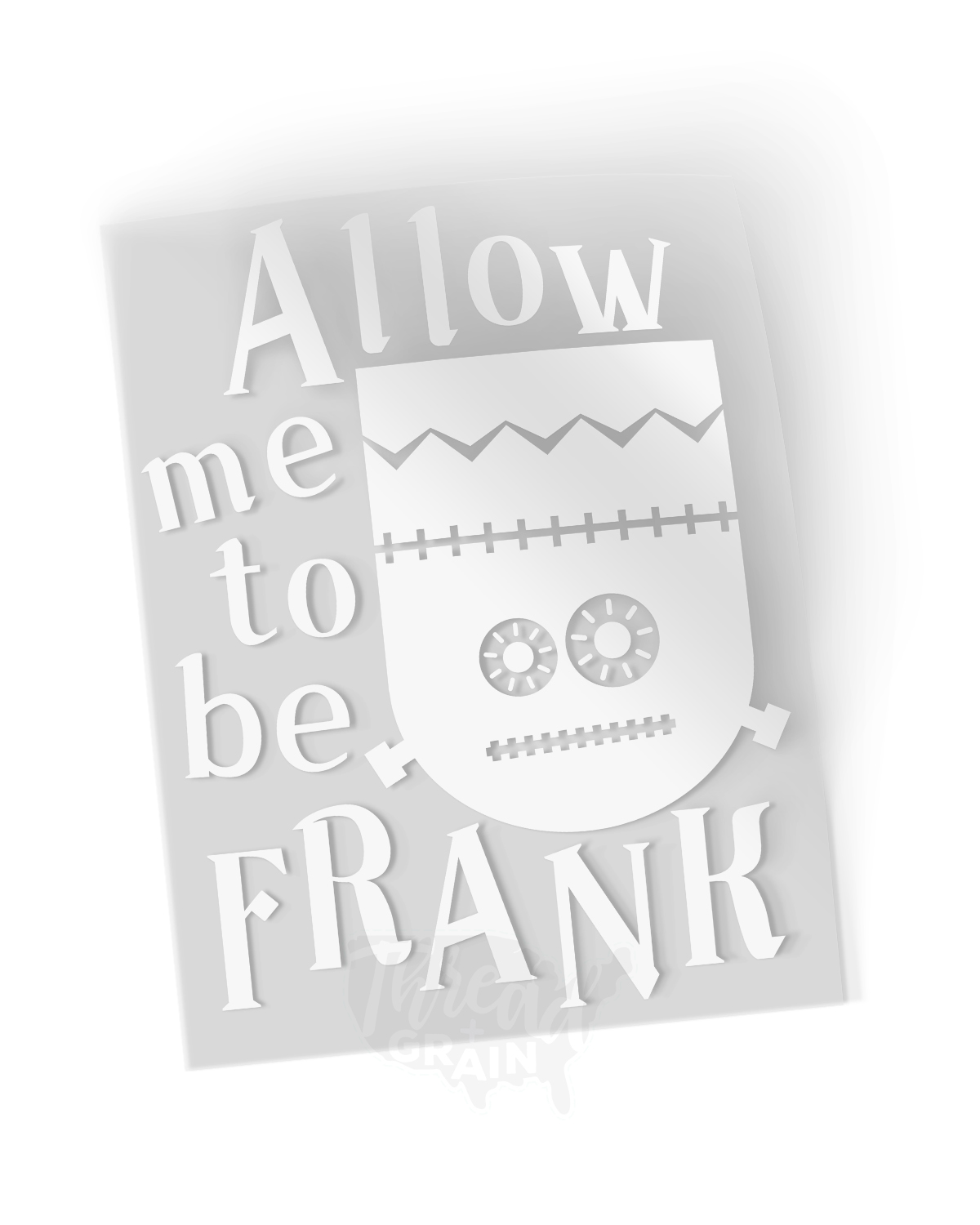 All Me To Be Frank IRON-ON TRANSFER