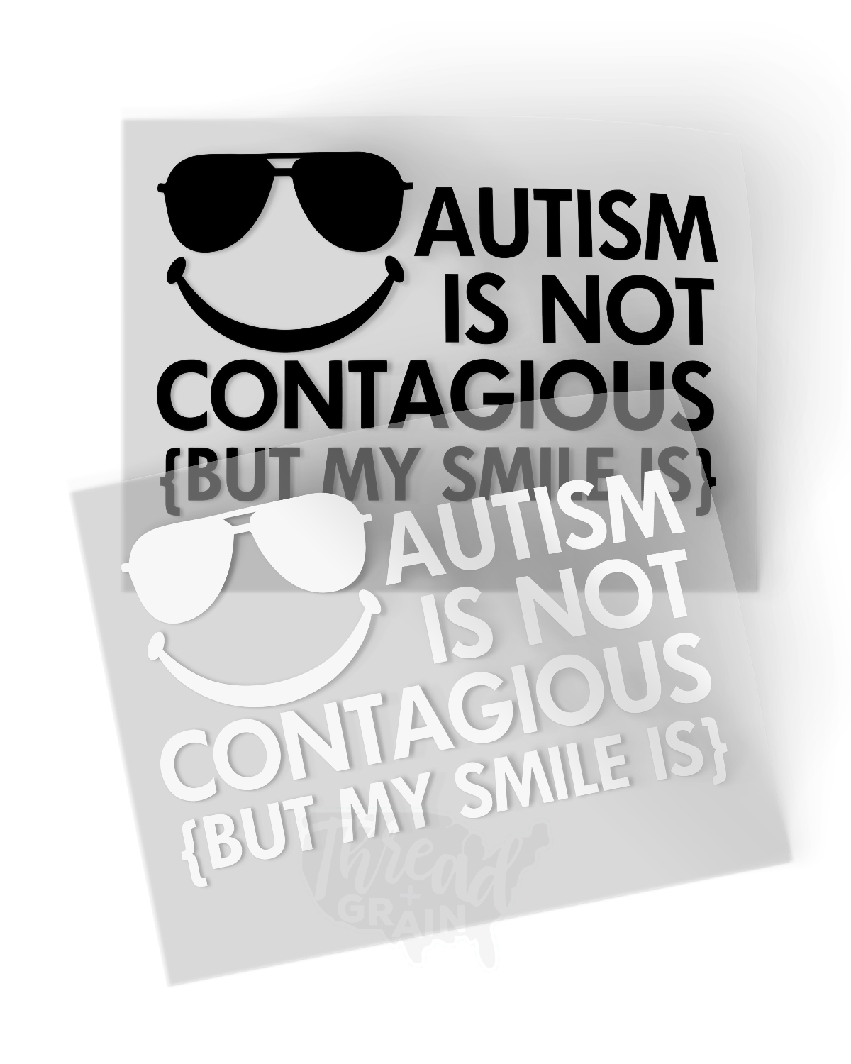Autism Isn't Contagious, But My Smile Is IRON-ON TRANSFER